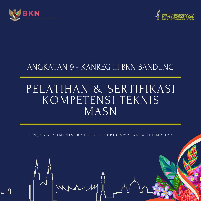 Pelatihan dan Sertifikasi Kompetensi Teknis Manajemen ASN Jabatan Administrator/JF Kepegawaian Ahli Madya (Bandung-9)
